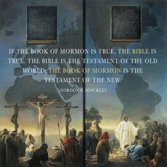 """""""If the Book of Mormon is true, the Bible is true. The Bible is the Testament of the Old World; the Book of Mormon is the Testament of the New. One is the record of Judah; the other is the record of Joseph, and they have come together in the hand of the Lord in fulfillment of prophecy (See Ezekiel 37:19). lds.org/scriptures/ot/ezek/37.19#p18 Together they declare the Kingship of the Redeemer of the world and the reality of his kingdom."""" lds.org/ensign/1988/06/the-power-of-the-book-of-mormon"""