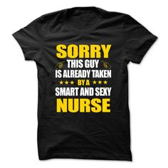 View images & photos of Sorry This guy is already taken by a smart and sexy Nurse t-shirts & hoodies