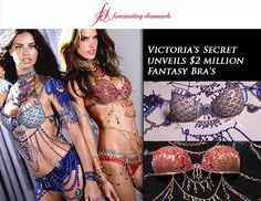 Victoria's Secret Unveils $2 Million Fantasy Bras... For more information on these magnificent beauties click...