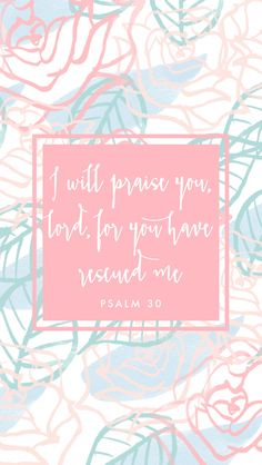 3rd Week of Easter // Psalm 30 // I will praise you Lord. You have rescued me. // Blessed is She