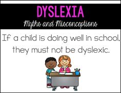 Dyslexia: Myths and Misconceptions