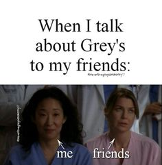 Cisney, you and I are Cristina, and Yvette is Meredith