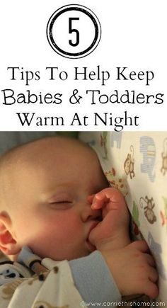 Helpful tips that work like a charm! As the weather gets colder, make sure your kids stay warm at night. This seasoned mom shares easy tips to help keep your kids safe and warm while easing your nighttime worries! #parenting How To Keep A Baby or Toddler Warm At Night