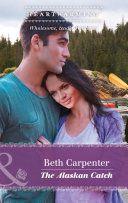 The Alaskan Catch (Mills & Boon Heartwarming) (A Northern Lights Novel, Book by [Carpenter, Beth] Light Novel, Northern Lights, Novels, Carpenter, My Love, Content, Aurora, Nordic Lights, Aurora Borealis
