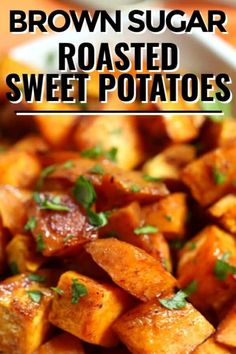 Brown Sugar Roasted Sweet Potatoes These Brown Sugar Sweet Potatoes are one of the best roasted sweet potato recipes you will try. They're dusted with cinnamon and other spices then coated in a sweet brown sugar mixture and roasted to golden perfection.