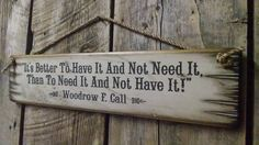 It's Better To Have It And Not Need It by CowboyBrandFurniture