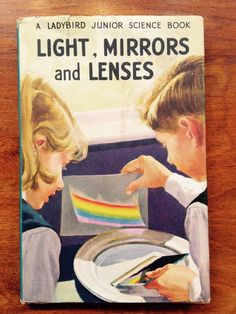 First Edition ~ Vintage Ladybird Book ~ Light, Mirrors and Lenses ~ dust Jacket
