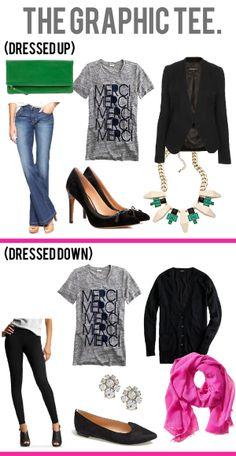 The Graphic Tee • Dress Up: blazer, heels, statement necklace / Dress Down: boyfriend cardigan, flats, scarf