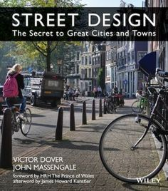 STREET DESIGN: The Secret to Great Cities & Towns / Victor Dover & John Massengale