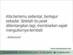 Sajak by Bella Rasnel Time Quotes, Book Quotes, Quotations, Qoutes, Wattpad Quotes, Drama Quotes, Poems Beautiful, Poetry Poem, Quotes Indonesia