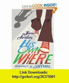 His Own Where (Contemporary Classics) (9781558616585) June Jordan, Sapphire , ISBN-10: 1558616586  , ISBN-13: 978-1558616585 ,  , tutorials , pdf , ebook , torrent , downloads , rapidshare , filesonic , hotfile , megaupload , fileserve