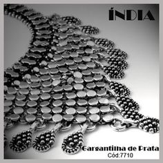 Gargantilha de Prata Indiana:   http://www.soprata.com.br/gargantilha-de-prata-indiana---7710-16061.aspx/p