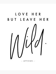 Short Love Sayings, Come Home Quotes, Wild Quotes, Night Love, Make Her Smile, Wild Spirit, News Space, Atticus, Looking For Love