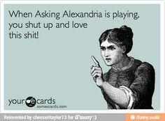 Asking alexandria :)
