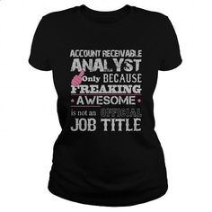 Awesome Account Receivable Analyst Shirt #style #clothing. I WANT THIS => https://www.sunfrog.com/Jobs/Awesome-Account-Receivable-Analyst-Shirt-Black-Ladies.html?id=60505