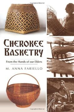 American Heritage: Cherokee Basketry : From the Hands of Our Elders by M. Anna Fariello Paperback) for sale online Cherokee History, Native American Cherokee, Native American Baskets, Native American Quotes, Native American Crafts, Native American Tribes, Native American History, Native Americans, Cherokee Indians