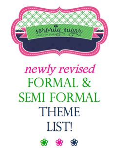 Looking for a sorority formal theme for your chapter? Check the recently updated sorority sugar formal theme list for ideas and inspiration! <3 BLOG LINK:  http://sororitysugar.tumblr.com/post/17173898295/name-that-sorority-formal-or-semi-formal