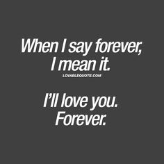I love you quotes for him and her from Lovable Quote! Enjoy all our original and great I love you quotes right here on Lovable Quote! You And Me Quotes, Love You Forever Quotes, Always Love You Quotes, Ill Always Love You, L Love You, Love Quotes For Him, I Love You Means, Love U Forever, Couple Quotes