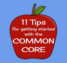 11 tips to help teachers get started with the Common Core- blog post