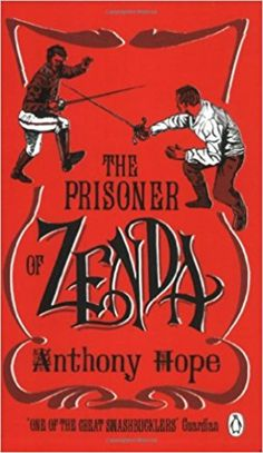 "Adventure and romance don't come any better than in Anthony Hope's ""The Prisoner of Zenda."""