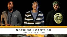 """Tedashii - """"Nothing I Can't Do"""" feat. Trip Lee & Lecrae [Below Paradise]"""