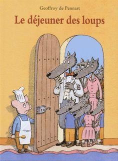 Le déjeuner des loups - Geoffroy de Pennart :
