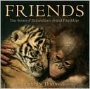 Friends- non fiction about animals who make unlikely friends in the wild.