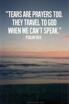 Tears are prayers too quotes god faith bible