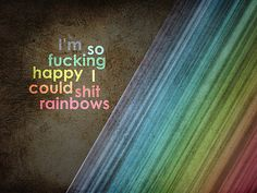 be so happy that...