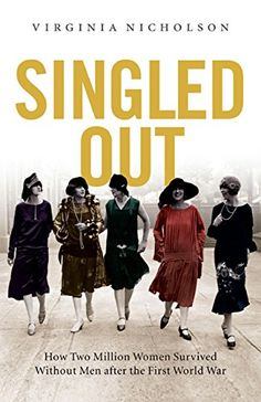 #Kindle #eBook Daily #Deal for Mar/8, 2017. Singled Out: How Two Million British Women Survived Without Men After the First World War #History #Military #World #War #Nonfiction #Politics #Social #Sciences #Women's #Studies #Historical #Study #Gay #Gender #ebooks #book #books #deals #AD