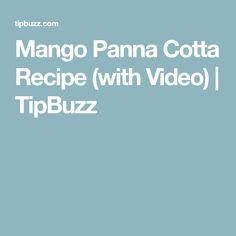 Mango Panna Cotta Recipe (with Video) | TipBuzz