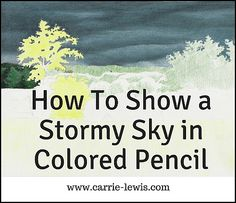 How To Show a Stormy Sky in Colored Pencil