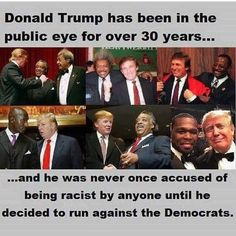 The ones who accuse him of being racist are the real racists and hypocrites.
