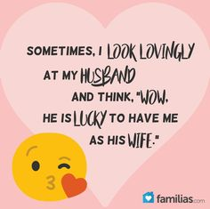 """Sometimes, I look lovingly at my husband and think, """"Wow, he is lucky to have me… - Humor Hot Love Quotes, Husband Quotes From Wife, Wife Quotes, Husband Wife, Family Quotes, Wife Humor, Husband Humor, Happy Anniversary To My Husband, Marriage Anniversary Quotes"""