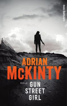 Adrian McKinty: Gun Street Girl (Suhrkamp Verlag) #Bücher #lesen #Krimi