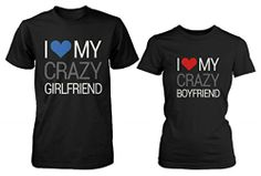 His and Her Matching T-Shirts for Couples - I Love My Crazy Boyfriend and Girlfriend by 365 in love