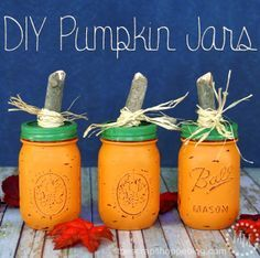 DIY Pumpkin Jars - paint mason jars then file for a rustic look