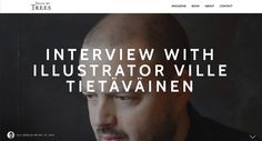 Ville Tietäväinen is an award winning author, graphic designer and illustrator. We talked to him a few days before the publication of The Carpenter. How To Stop Nightmares, Carpenter, Illustrator, Interview, Articles, Trees, Author, Graphic Design, Reading
