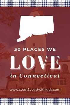30 spots throughout the Nutmeg state that are kid approved! City Guides, A Decade, Connecticut, Our Love, Where To Go, The Locals, New England, How To Plan, Places