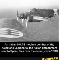 An Italian SM.79 medium bomber of the Aviazione Legionaria, the Italian detachment sem to Spain, flies over lhe ocean, circa 1938 - An Italian SM.79 medium bomber of the Aviazione Legionaria, the Italian detachment sent to Spain, flies over the ocean, circa 1938 – popular memes on the site iFun... #cars #ww2 #wwii #worldwar2 #fascistitaly #italianairforce #italy #airforce #bomber #plane #airplane #spain #spanishcivilwar #an #italian #sm #medium #aviazione #legionaria #detachment #sem #meme