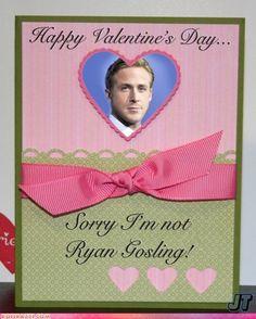 Sorry I'm not Ryan Gosling! LMAO