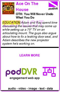 #EDUCATION #PODCAST  Ace On The House    OTH: You Will Never Undo What You Do    READ:  https://podDVR.COM/?c=8926f9e3-fe80-7840-a613-41d2647f1677