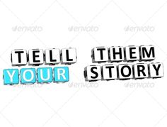 3D Tell Them Your Story ...  3d, alphabet, block, business, button, buzzwords, color, concept, creative, creativity, cross, crossword, cubes, cutout, design, element, font, history, icon, idea, letter, market, memory, message, note, notice, old, page, post, poster, promotion, push, puzzle, sign, story, symbol, tag, tell, text, them, white, word, your