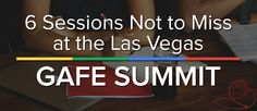 6 Sessions Not To Miss At The Las Vegas GAFE Summit