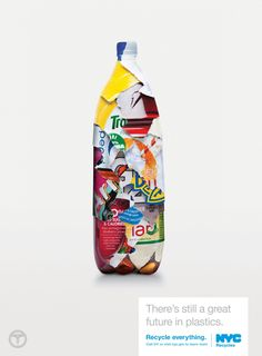 NYC Recycles: Bottle Give new life to old plastic. Recycle Everything. Advertising Agency: Grey, New York, USA