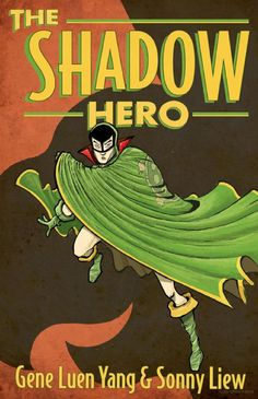 """""""The Shadow Hero,"""" a graphic novel by Gene Luen Yang & Sonny Liew."""