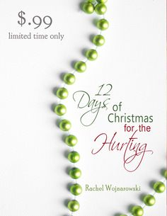 12 Days of Christmas for the Hurting: only $.99 for a limited time!!