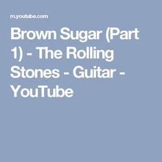 Brown Sugar (Part 1) - The Rolling Stones - Guitar - YouTube