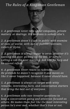 You can be a gentleman no matter who you are. It's an attitude, not just a rich old guy in a suit. Gentleman Rules, Der Gentleman, Being A Gentleman, Wisdom Quotes, Quotes To Live By, Life Quotes, Wolf Quotes, Joker Quotes, Dating Quotes