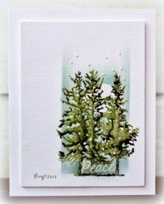 Wow! This stamped scene from Birgit Edblom seems so real. LOVE how she brought those trees (from the Evergreen - Greenhouse Society stamp set from TechniqueTuesday.com) to life here! LOVE this card.